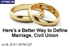 Here's a Better Way to Define Marriage, Civil Union