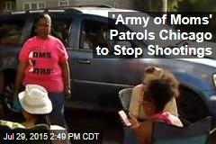 'Army of Moms' Patrols Chicago to Stop Shootings