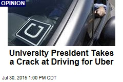 University President Takes a Crack at Driving for Uber