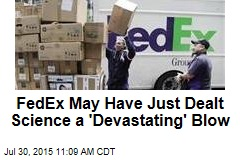 FedEx May Have Just Dealt Science a 'Devastating' Blow