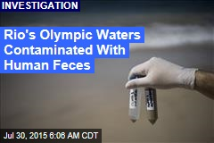 Rio's Olympic Waters Contaminated With Human Feces