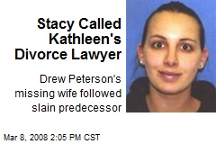 Stacy Called Kathleen's Divorce Lawyer