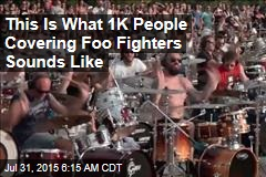 This Is What 1K People Covering Foo Fighters Sounds Like