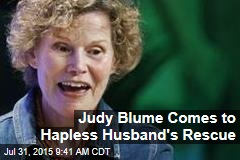 Judy Blume Comes to Hapless Husband's Rescue