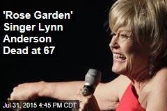 'Rose Garden' Singer Lynn Anderson Dead at 67