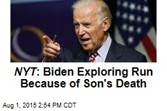 NYT : Biden Exploring Run Because of Son's Death
