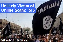 Unlikely Victim of Online Scam: ISIS