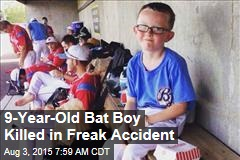 9-Year-Old Bat Boy Killed in Freak Accident