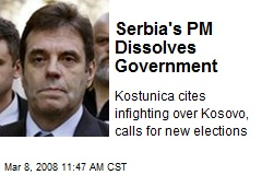 Serbia's PM Dissolves Government
