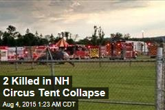 2 Killed in NH Circus Tent Collapse