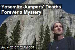 Yosemite Jumpers' Deaths Forever a Mystery