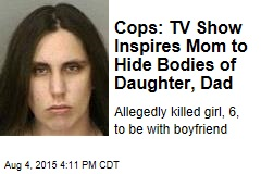 Cops: TV Show Inspires Mom to Hide Bodies of Daughter, Dad