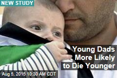 Young Dads More Likely to Die Younger