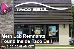 Meth Lab Found Inside Taco Bell