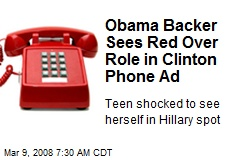 Obama Backer Sees Red Over Role in Clinton Phone Ad