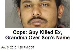 Cops: Guy Killed Ex, Grandma Over Son's Name