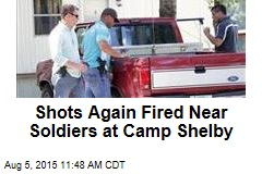 Shots Again Fired Near Soldiers at Camp Shelby