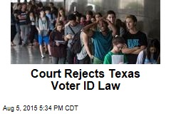 Court Rejects Texas Voter ID Law