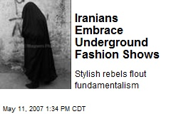 Iranians Embrace Underground Fashion Shows