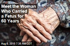 Meet the Woman Who Carried a Fetus for 60 Years