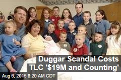 Duggar Scandal Costs TLC '$19M and Counting'