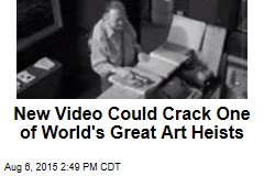 New Video Could Crack One of World's Great Art Heists