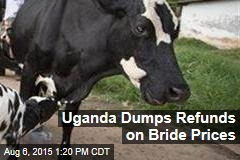 Uganda Dumps Refunds on Bride Prices
