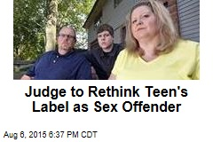 Judge to Rethink Teen's Label as Sex Offender