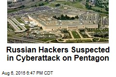 Russian Hackers Suspected in Cyberattack on Pentagon