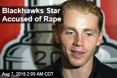 Blackhawks Star Accused of Rape