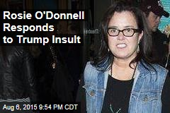 Rosie O'Donnell Responds to Trump Insult
