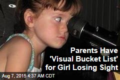 Parents Have 'Visual Bucket List' for Girl Losing Her Sight