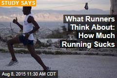 What Runners Think About: How Much Running Sucks