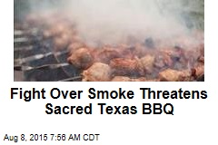 Fight Over Smoke Threatens Sacred Texas BBQ