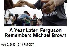 A Year Later, Ferguson Remembers Michael Brown