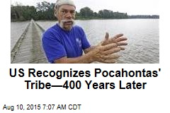 US Recognizes Pocahontas' Tribe—400 Years Later