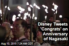 Disney Tweets 'Congrats' on Anniversary of Nagasaki