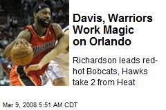 Davis, Warriors Work Magic on Orlando