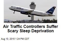 Air Traffic Controllers Suffer Scary Sleep Deprivation