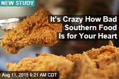 It's Crazy How Bad Southern Food Is for Your Heart