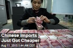 Chinese Imports Just Got Cheaper