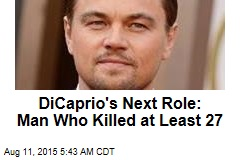 DiCaprio Takes Devilish Turn as Notorious Serial Killer
