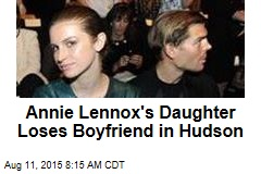 Annie Lennox's Daughter Mourns Beau Lost in Hudson