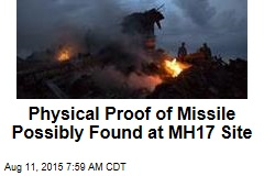 Physical Proof of Missile Possibly Found at MH17 Site