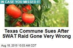 Texas Commune Sues After SWAT Raid Gone Very Wrong