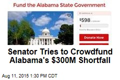Senator Tries to Crowdfund Alabama's $300M Shortfall