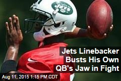 Jets Linebacker Busts His Own QB's Jaw in Fight
