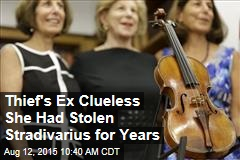 Thief's Ex Clueless She Had Stolen Stradivarius for Years