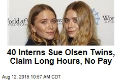 40 Interns Sue Olsen Twins, Claim Long Hours, No Pay