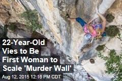 22-Year-Old Vies to Be First Woman to Scale 'Murder Wall'